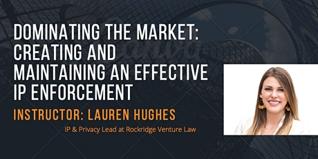 DOMINATING THE MARKET: CREATING AND MAINTAINING AN EFFECTIVE IP ENFORCEMENT tickets