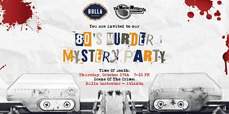80's Murder Mystery Party @ Bulla Gastrobar Atlanta tickets