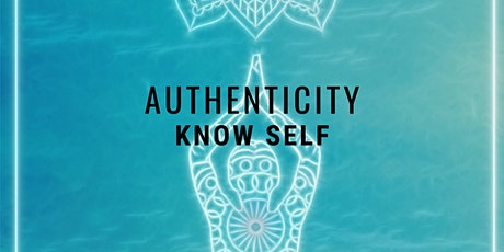 Authenticity -- Live Your Authentic Self tickets