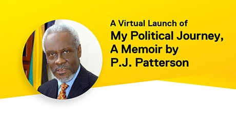 A Virtual Launch of My Political Journey, A Memoir by P.J. Patterson tickets