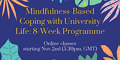 Mindfulness-Based Coping with University Life tickets