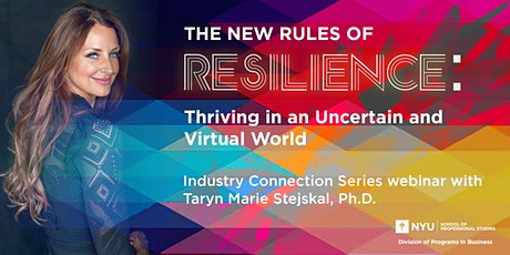 The New Rules of Resilience: Thriving in an Uncertain and Virtual World tickets