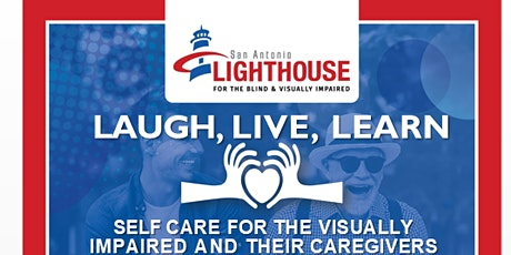 Laugh Live Learn: Self Care for the Visually Impaired and their Caregivers tickets