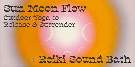 Sun Moon Flow + Reiki Sound Bath tickets