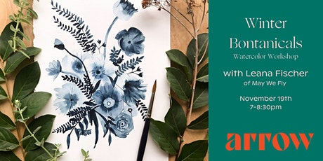 Winter Botanicals Watercolor Workshop  with Leana Fischer-Powered by Arrow