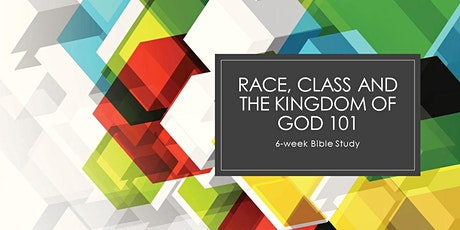 Race, Class and the Kingdom of God 101 tickets