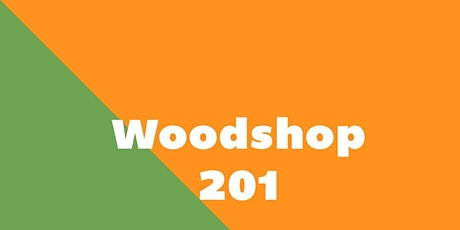 WOODSHOP 201 : Design & Build Your Own Project tickets