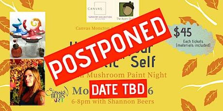"POSTPONED (DATE TBD) Unleash Your ""Artistic"" Self - Mushroom Paint Night tickets"