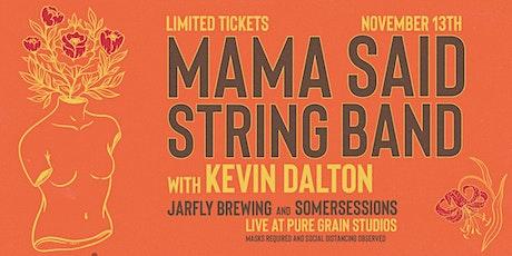 Mama Said String Band // Kevin Dalton tickets