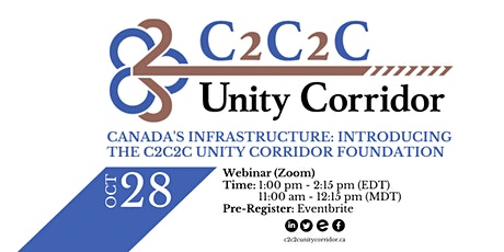 Canadian Infrastructure: Introducing the C2C2C Unity Corridor Foundation tickets