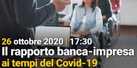 Il rapporto banca Impresa ai tempi del Covid-19 biglietti