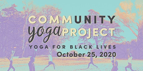 CommUNITY Yoga Project: Yoga for Black Lives tickets
