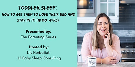 Toddler Sleep: How to Get Them to Love their Bed & Stay In It! 18 mo-4 yrs tickets