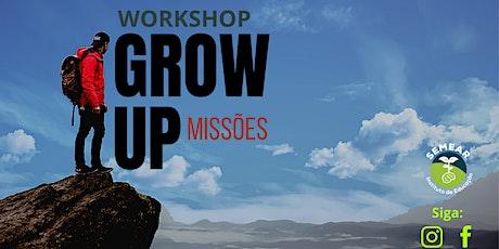 Workshop Grow Up- MISSÕES tickets
