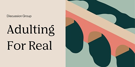 Discussion Group: Adulting For Real tickets