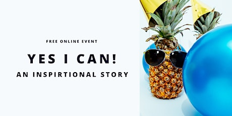 Yes I Can: An Inspiration Story tickets