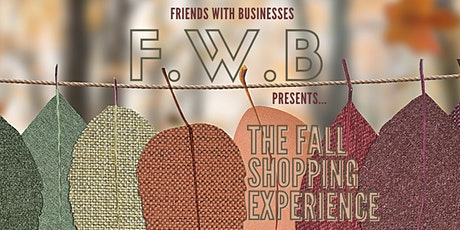 Friends With Businesses Presents The Fall Shopping Experience tickets