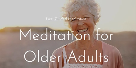 Meditation For Older Adults (Online Meditation) tickets