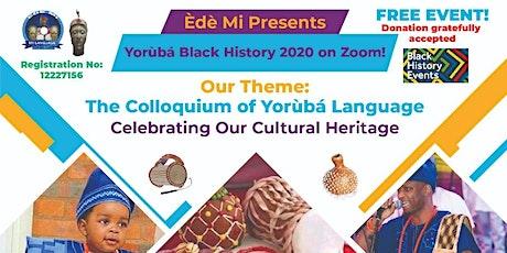 YORUBA  BLACK HISTORY 2020 ON ZOOM tickets