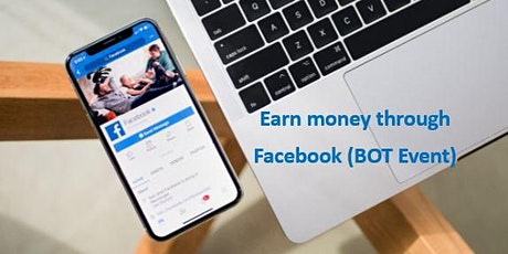 Earn money through Facebook (BOT Event)