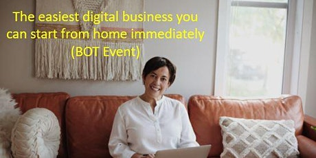 The easiest digital business u can start from home immediately (BOT Event)