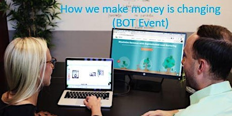 How we make money is changing (BOT Event) tickets