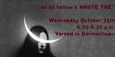 """An All Hallows' HAUTE Tea"" tickets"