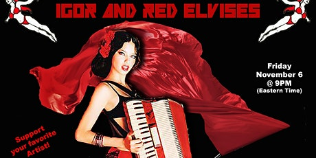 IGOR & RED ELVISES - Virtual Concert & Afterparty tickets