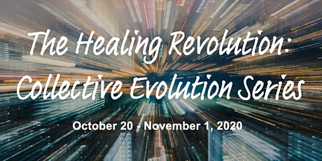 The Healing Revolution: Collective Evolution Series tickets