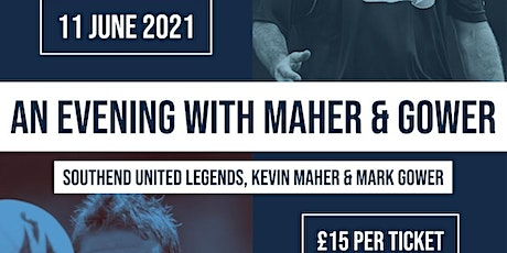 Southend Utd Evening (Maher & Gower) tickets