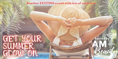 Get Your Summer Glow On - AM Beauty tickets