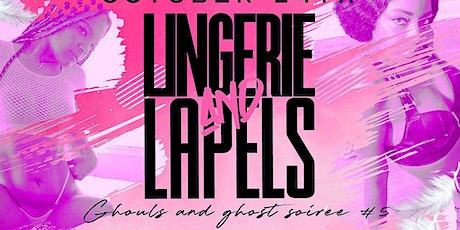 Lingerie and Lapels/Ghoul's and Ghost Soir'ee tickets