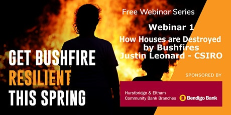 01 - How Houses are Destroyed by Bushfires - Get Bushfire Resilient tickets
