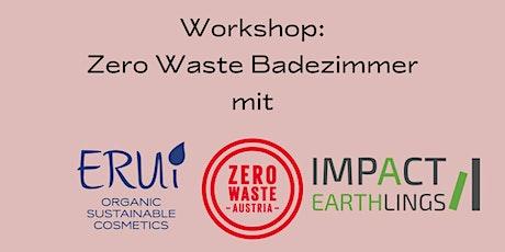 Workshop: Zero Waste Badezimmer mit ERUi cosmetics & Impact Earthlings Tickets