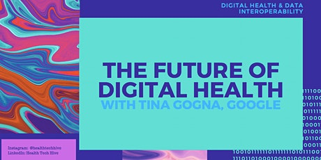 The Future of Digital Health with Tina Gogna, Google tickets