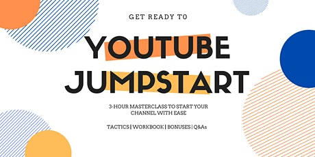 Your YouTube Startup - Jumpstart your channel! tickets
