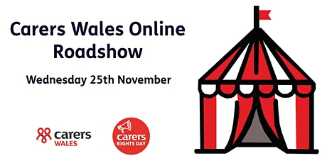 Carers Wales Online Roadshow tickets