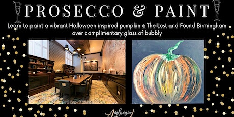 Prosecco & Paint- Paint a Halloween Pumpkin @ The Lost and Found Birmingham tickets