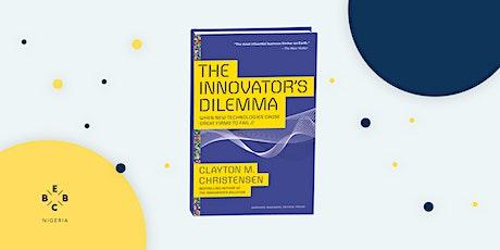 EBBC Nigeria/ Online - The Innovator's Dilemma (Clayton Christensen) tickets