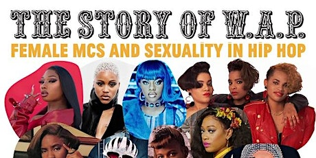 The Story of W.A.P.: Female MCs and Sexuality in Hip Hop tickets