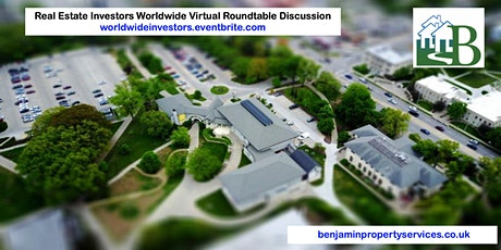 Real Estate Investors Worldwide Virtual Roundtable Discussion