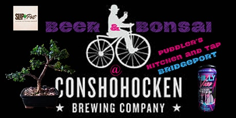 Beer and Bonsai at Puddler's Kitchen and Tap by Conshohocken Brewing Co. tickets