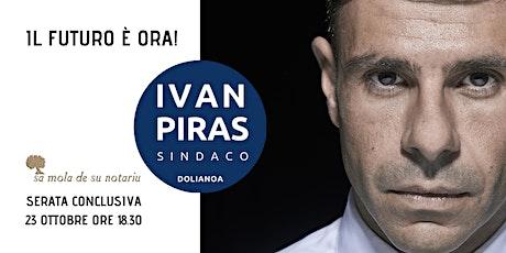 IL FUTURO E' ORA! con Ivan Piras e tutti i Candidati della Lista tickets