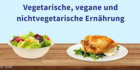 Vegetarische, vegane und nichtvegetarische Ernährung Tickets