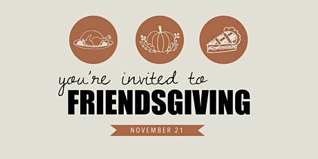 Friendsgiving Event Night tickets