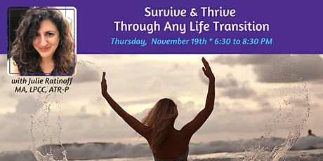 Survive & Thrive Through Any Life Transition tickets