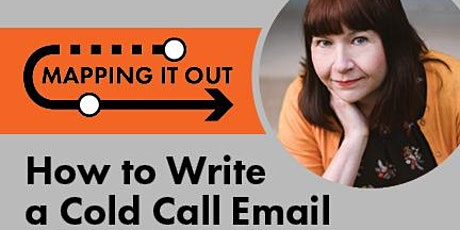 "Mapping It Out: How to Write a ""Cold Call"" Email tickets"