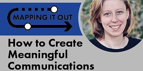 Mapping It Out: How to Create Meaningful Communications tickets