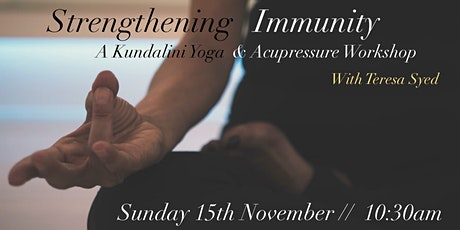 Strengthening Immunity // A Kundalini Yoga & Acupressure Workshop tickets