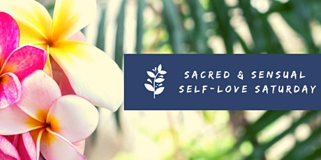 Sacred & Sensual Self-Love Saturdays:  Celebrating Self-Fullness tickets